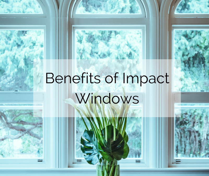 Benefits of Impact Windows