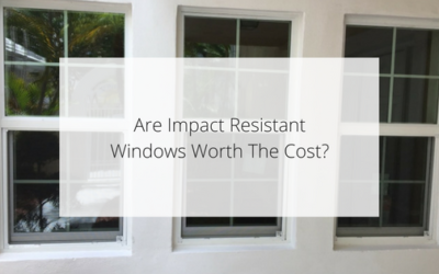 Are Impact Resistant Windows Worth The Cost?