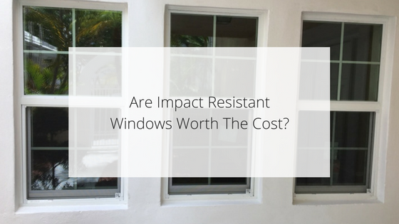 Are Impact Resistant Windows Worth The Cost Max Guard