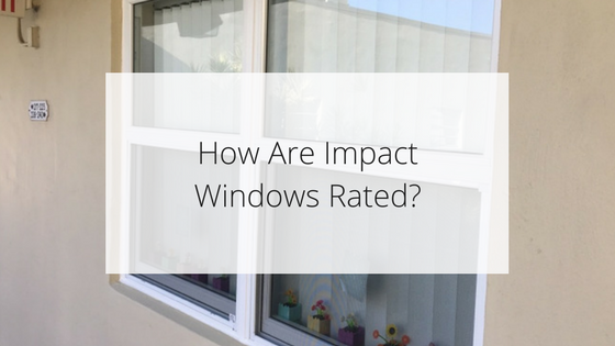 How Are Impact Windows Rated?