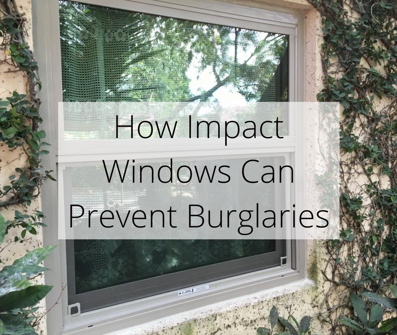 How Impact Windows Can Prevent Burglaries