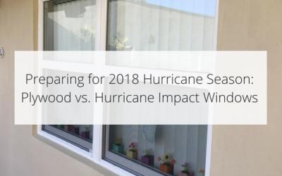 Preparing for 2018 Hurricane Season: Plywood vs. Hurricane Impact Windows