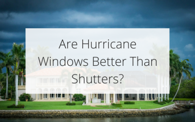 Are Hurricane Windows Better Than Shutters?