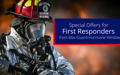 Special Offers for First Responders from Max Guard Hurricane Windows