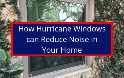 How Hurricane Windows can Reduce Noise in Your Home