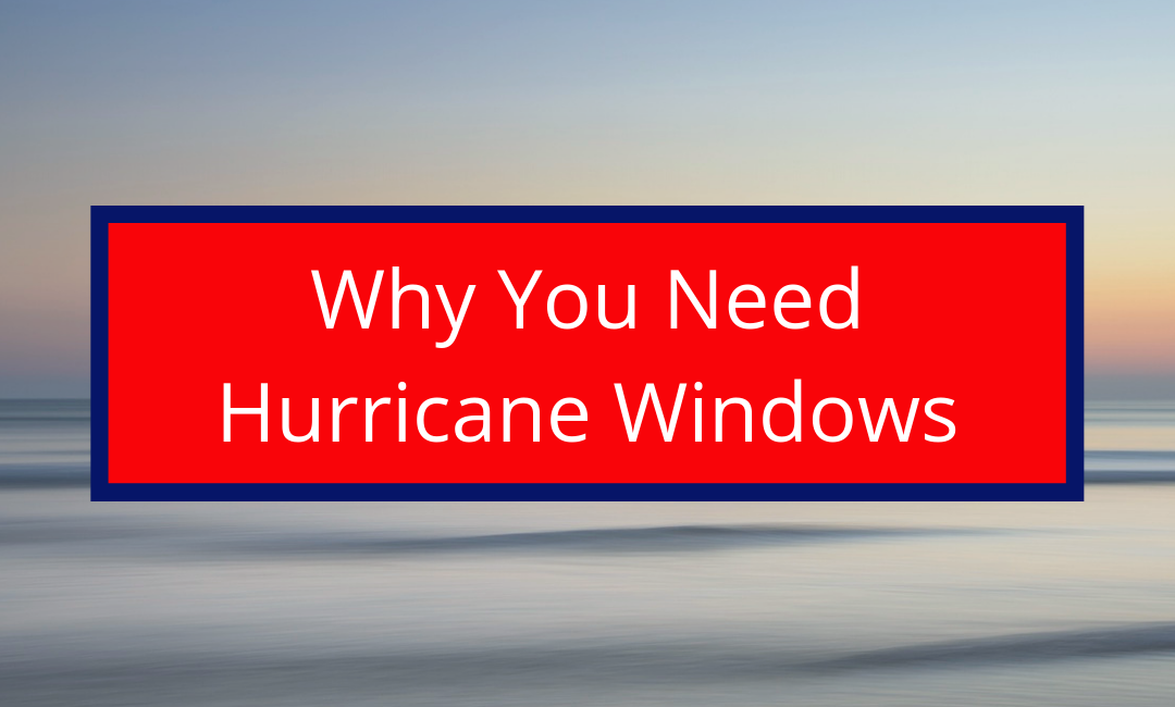 Why You Should Install Hurricane Windows