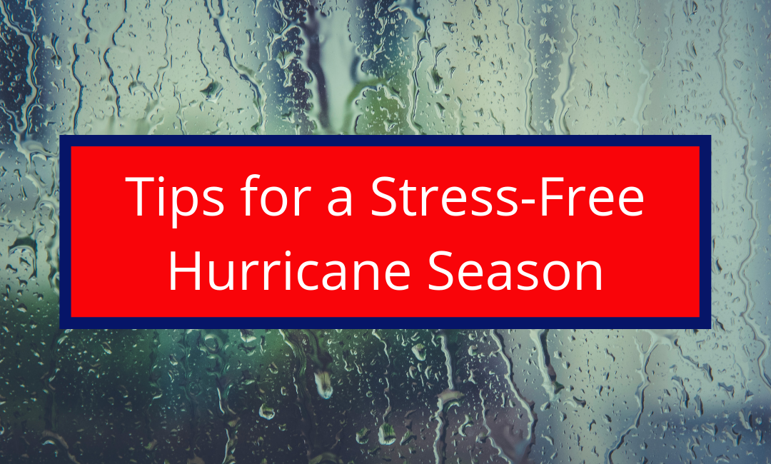 Tips for a Stress-Free Hurricane Season 2019