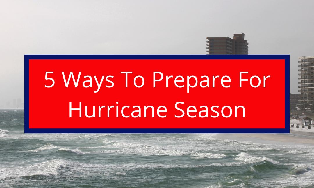 5 Ways To Prepare For Florida Hurricane Season